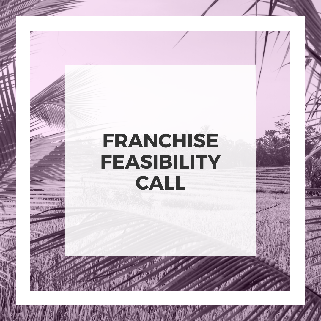 Franchise Feasibility Call
