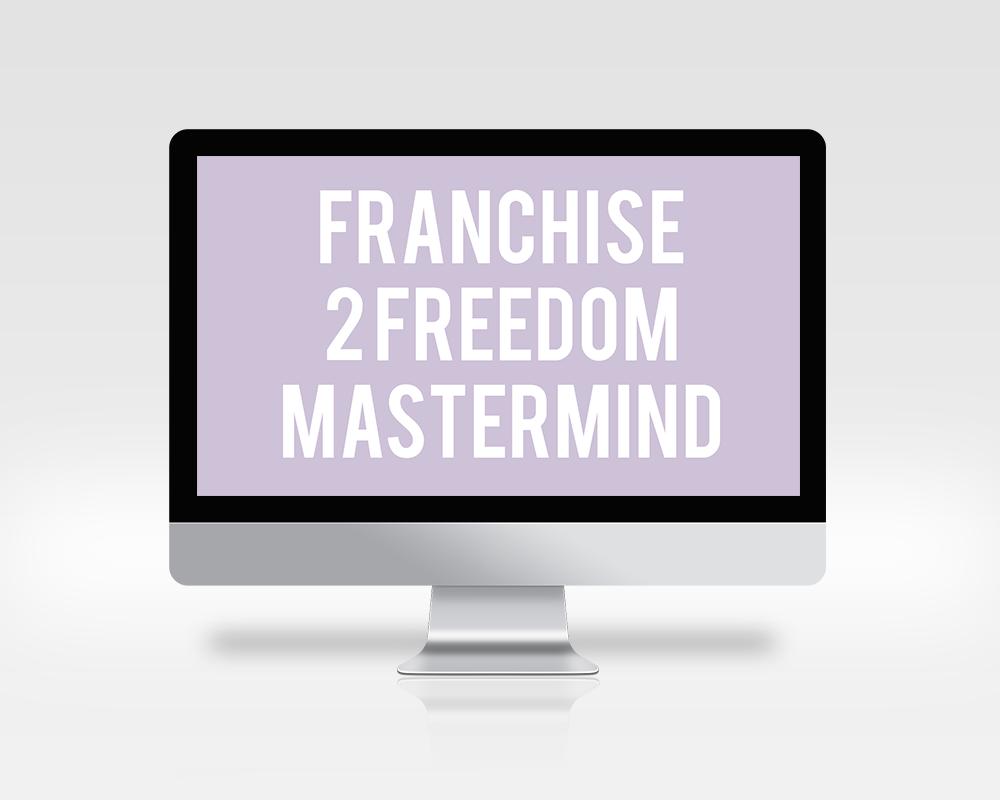 Franchise 2 Freedom Mastermind Programme